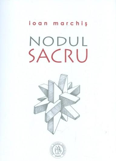 Ioan-Marchis__Nodul-sacru__606-797-249-8-785334357526